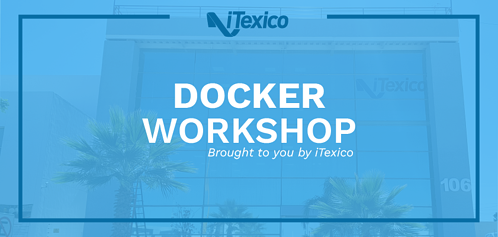 iTexico Leads the Way With Docker Container Workshop in Aguascalientes, Mexico