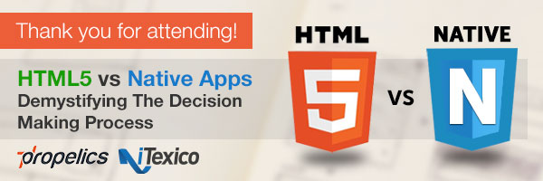 html5 vs native mobile app development propelics itexico webinar