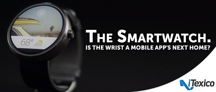 The Smartwatch. Is the Wrist a Mobile App's next home?