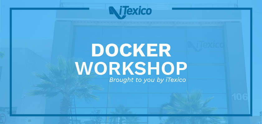 Docker Container Workshop in Aguascalientes, Mexico