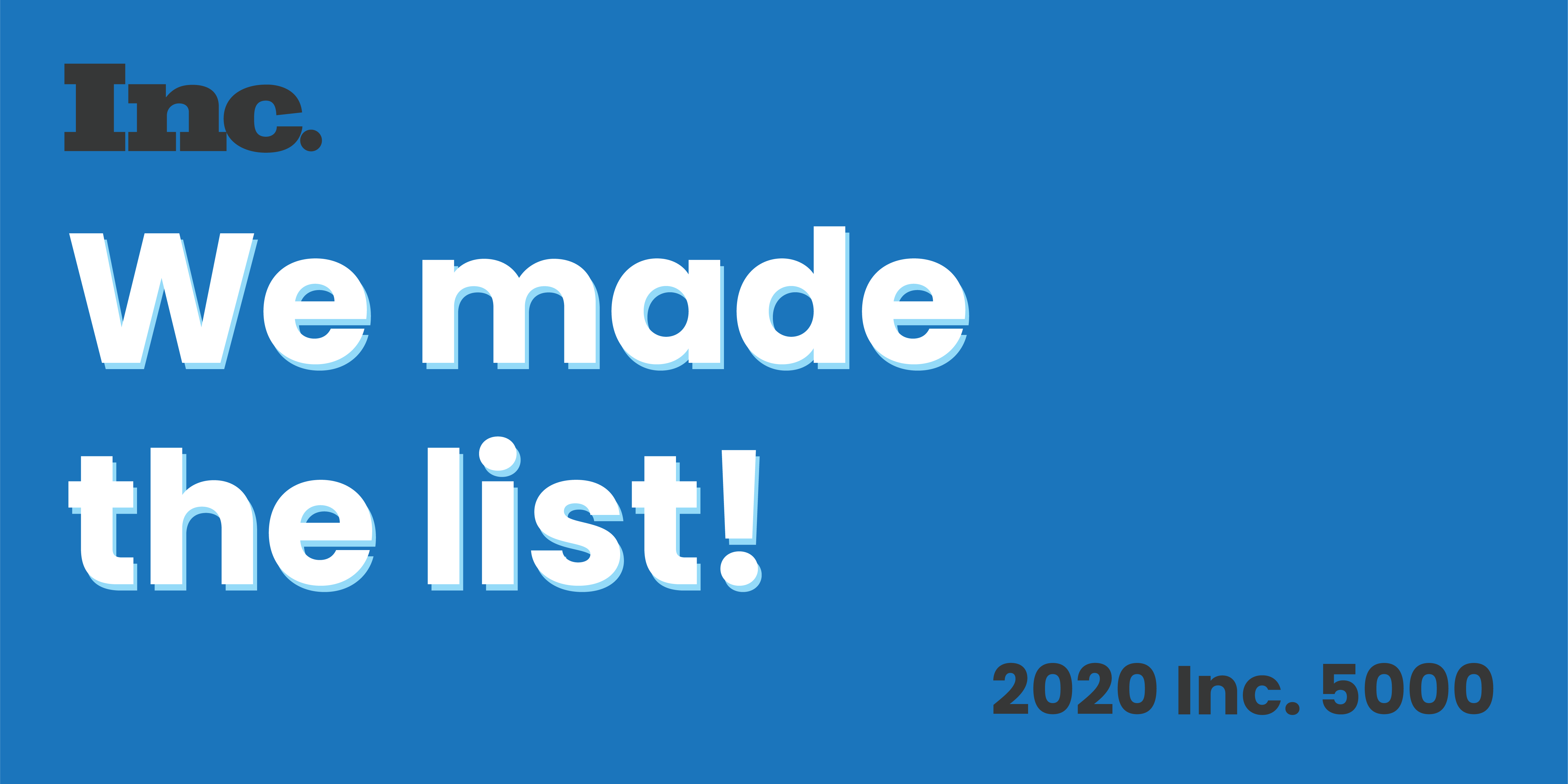 We Made the 2020 Inc. 5000 List!